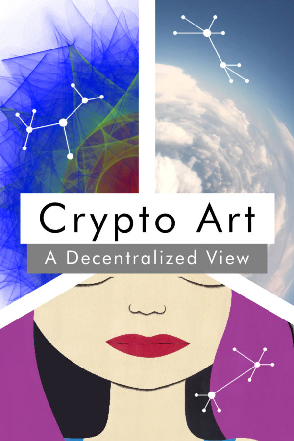 Crypto Art - A Decentralized View