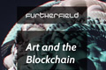 Furtherfield Showcase Art and the Blockchain