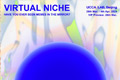 Group Exhibition: Virtual Niche - Have You Ever Seen Memes in the Mirror?