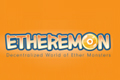 Launch of the Etheremon Game